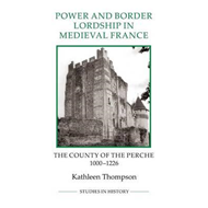 Power and Border Lordship in Medieval France (BOK)