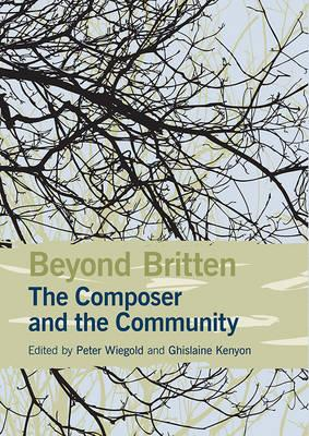 Beyond Britten: The Composer and the Community (BOK)