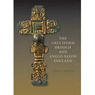 Cruciform Brooch and Anglo-Saxon England (BOK)