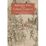 Barbour's <I>Bruce</I> and its Cultural Contexts (BOK)