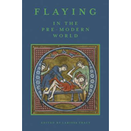 Flaying in the Pre-Modern World (BOK)