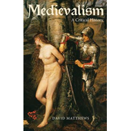 Medievalism: a Critical History (BOK)