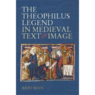 Theophilus Legend in Medieval Text and Image (BOK)