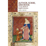 Author, Scribe, and Book in Late Medieval English Literature (BOK)