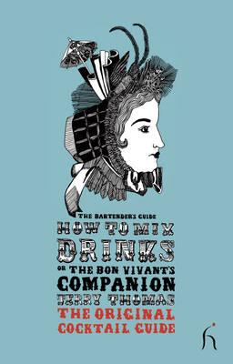 How to Mix Drinks or the Bon Vivant's Companion (BOK)