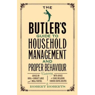 Butler's Guide to Household Management and Proper Behaviour (BOK)