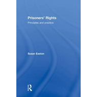 Prisoners' Rights: Principles and Practice (BOK)