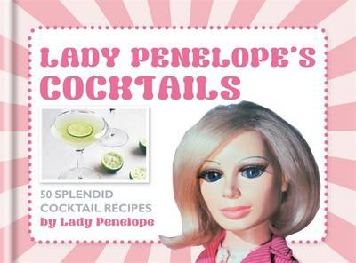 Lady Penelope's Classic Cocktails (BOK)