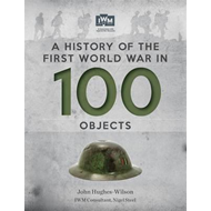History of the First World War in 100 Objects (BOK)