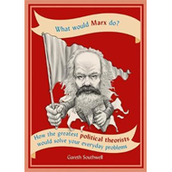 What Would Marx Do? (BOK)