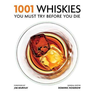1001 Whiskies You Must Try Before You Die (BOK)