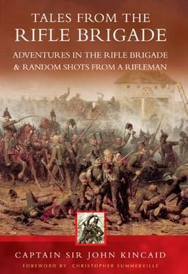 "Tales of the Rifle Brigade: ""Adventures in the Rifle Brigade"" AND ""Random Shots from a Rifleman"" (BOK)"