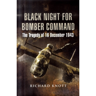 Black Night for Bomber Command: The Tragedy of 16 December 1943 (BOK)