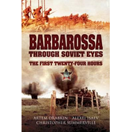 Barbarossa Through Soviet Eyes: The First Twenty-Four Hours (BOK)