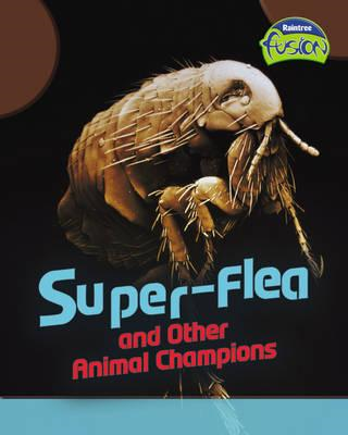Super-Flea and Other Animal Record Breakers (BOK)