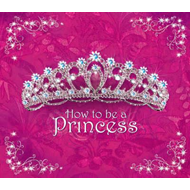 How to be a Princess (BOK)