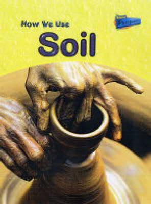 Raintree Perspectives: Using Materials - How We Use Soil (BOK)