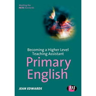 Becoming a Higher Level Teaching Assistant: Primary English (BOK)