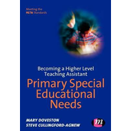Becoming a Higher Level Teaching Assistant: Primary Special Educational Needs (BOK)