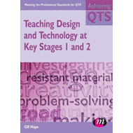 Teaching Design and Technology at Key Stages 1 and 2 (BOK)