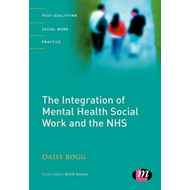 The Integration of Mental Health Social Work and the NHS (BOK)