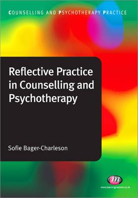 Reflective Practice in Counselling and Psychotherapy (BOK)