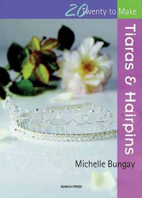 Twenty to Make: Tiaras & Hairpins (BOK)