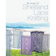 The Magic of Shetland Lace Knitting: Stitches, Techniques, and Projects for Lighter-Than-Air Shawls & More (BOK)