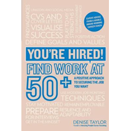 You're Hired! Find Work at 50+ (BOK)