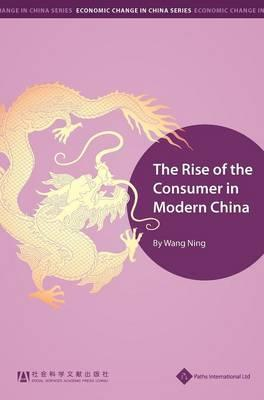 Rise of the Consumer in Modern China (BOK)