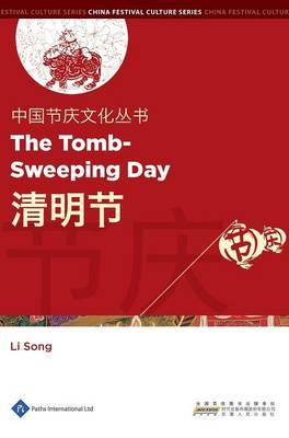 Chinese Festival Culture Series - The Tomb-Sweeping Day (BOK)
