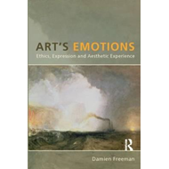 Art's Emotions: Ethics, Expression and Aesthetic Experience (BOK)
