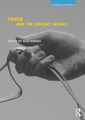 Touch and the Ancient Senses (BOK)