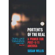 Portents of the Real: A Primer for Post 9/11 America (BOK)