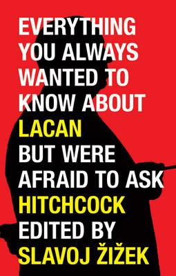 Everything You Wanted to Know About Lacan But Were Afraid to (BOK)