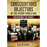 Conscientious Objectors of the Second World War: Refusing to Fight (BOK)