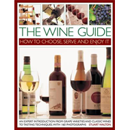 Wine Guide: How to Choose, Serve and Enjoy it (BOK)