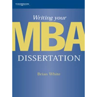 Writing Your MBA Dissertation (BOK)
