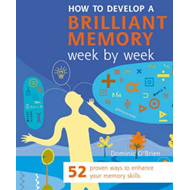How to Develop a Brilliant Memory Week by Week (BOK)