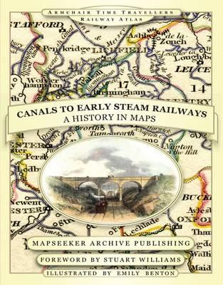 From Canals to Early Steam Railways - A History in Maps (BOK)