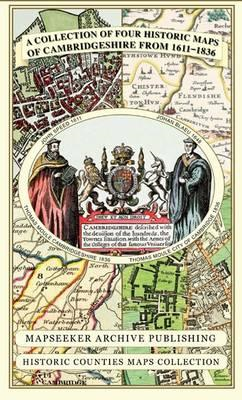 A Collection of Four Historic Maps of Cambridgeshire from 1611-1836 (BOK)