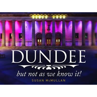 Dundee, but Not as You Know it (BOK)