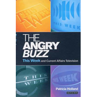 The Angry Buzz: This Week and Current Affairs Television (BOK)