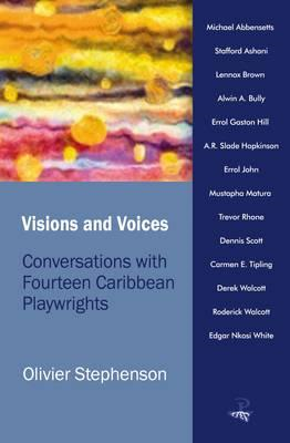 Visions and Voices: Conversations with Fourteen Caribbean Playwrights (BOK)