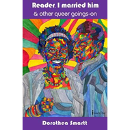 Reader, I Married Him & Other Queer Goings on (BOK)