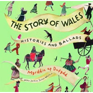 Story of Wales, The - Histories and Ballads (BOK)