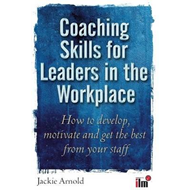 Coaching Skills for Leaders in the Workplace (BOK)