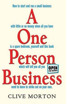 A One Person Business: How To Start A Small Business (BOK)