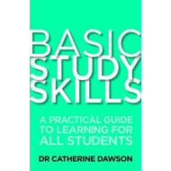 Basic Study Skills: A Practical Guide to Learning for All Students (BOK)