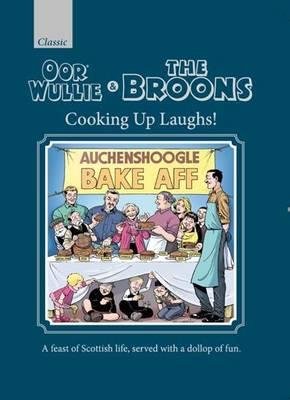 Oor Wullie & the Broons Cooking Up Laughs! (BOK)